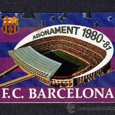 Coleccionismo deportivo: CARNET ABONAMENT ABONO DEL FUTBOL CLUB BARCELONA BARÇA DE 1980-1981, LATERAL COBERTA. Lote 11661433