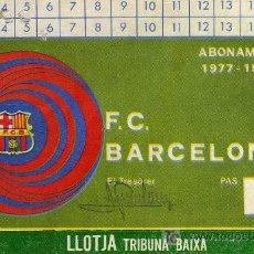 Coleccionismo deportivo: ABONAMENT 1977-1978 FUTBOL CLUB BARCELONA - LLOTJA TRIBUNA BAIXA. Lote 26944821