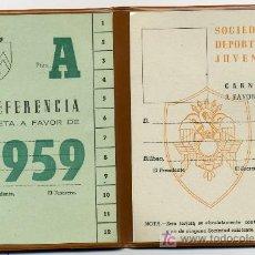 Coleccionismo deportivo: CARNET DE PREFERENCIA DE FUTBOL DE LA SOCIEDAD DEPORTIVA JUVENIL 1.959 BILBAO. Lote 19381363