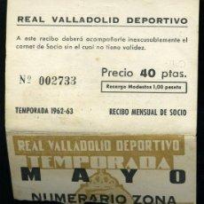 Coleccionismo deportivo: REAL VALLADOLID DEPORTIVO, TEMPORADA 1.962-63, RECIBO MENSUAL DE SOCIO. Lote 19381504