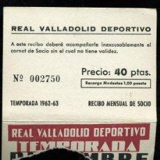Coleccionismo deportivo: REAL VALLADOLID DEPORTIVO, TEMPORADA 1.962-63, RECIBO MENSUAL DE SOCIO. Lote 19381535