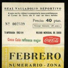 Coleccionismo deportivo: REAL VALLADOLID DEPORTIVO, TEMPORADA 1.963-64, RECIBO MENSUAL DE SOCIO. Lote 19381557