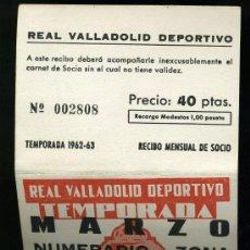 Coleccionismo deportivo: REAL VALLADOLID DEPORTIVO, TEMPORADA 1.962-63, RECIBO MENSUAL DE SOCIO. Lote 19381560