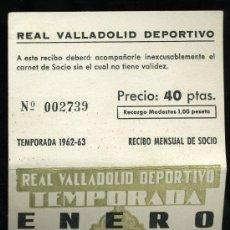 Coleccionismo deportivo: REAL VALLADOLID DEPORTIVO, TEMPORADA 1.962-63, RECIBO MENSUAL DE SOCIO. Lote 19381573