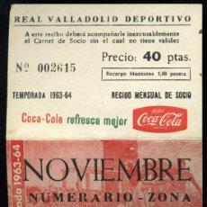 Coleccionismo deportivo: REAL VALLADOLID DEPORTIVO, TEMPORADA 1.963-64, RECIBO MENSUAL DE SOCIO. Lote 19381624