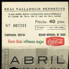 Coleccionismo deportivo: REAL VALLADOLID DEPORTIVO, TEMPORADA 1.963-64, RECIBO MENSUAL DE SOCIO. Lote 19381627