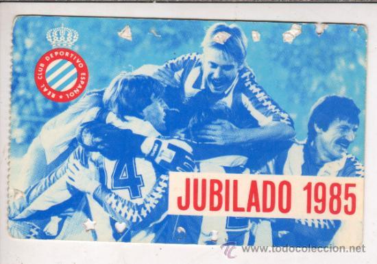 CARNET SOCIO JUBILADO - REAL CLUB DEPORTIVO ESPAÑOL 1985 (Coleccionismo Deportivo - Documentos de Deportes - Carnet de Socios)