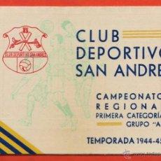 Collezionismo sportivo: CALENDARIO FUTBOL - CLUB DEPORTIVO SAN ANDRES - CAMPEONATO REGIONAL 1ª GRUPO A - AÑO 1944-45 - RD3. Lote 40158915