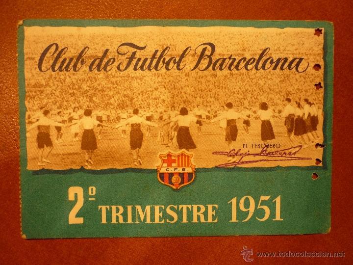 CARNET DE SOCIO , CLUB DE FÚTBOL BARCELONA , 1951 , 2DO TRIMESTRE . (Coleccionismo Deportivo - Documentos de Deportes - Carnet de Socios)