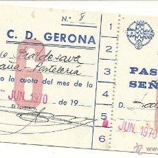 Coleccionismo deportivo: C.D. GERONA.PASE DE SEÑORA 1970.MUY INTERESANTE. Lote 43479579