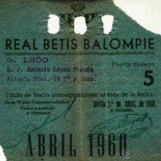 Coleccionismo deportivo: REAL BETIS BALOMPIE - TITULO CARNET MENSUAL DE SOCIO - ABRIL 1960. Lote 45882978