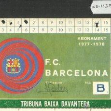 Coleccionismo deportivo: FUTBOL CLUB BARCELONA - ABONO- TRIBUNA BAIXA - TEMPORADA 1977 1978 - BARÇA - (CD-1135). Lote 46140817