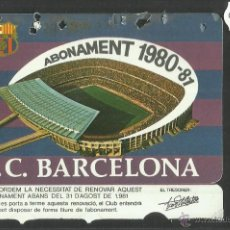 Coleccionismo deportivo: ABONAMENT F.C. BARCELONA - TEMPORADA 1980-81 - (CD- 1264). Lote 46830576