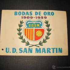 Coleccionismo deportivo: CARNET BODAS DE ORO U.D. SAN MARTIN - 1909 1959 - (CD-1488). Lote 48852811