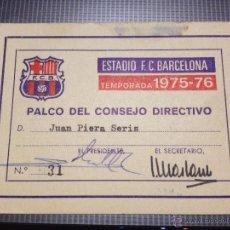Coleccionismo deportivo: CARNET FUTBOL CLUB FC BARCELONA F.C BARÇA CF JUAN PIERA SERIS PALCO DEL CONSEJO DEPORTIVO 1975-76. Lote 50295538