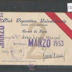 Coleccionismo deportivo: CLUB DEPORTIVO UNIVERSITARIO - CARNET DE SOCIO - AÑO 1953 -BARCELONA - MIDE 7 X 10 CM.- (CD- 1744). Lote 51051146
