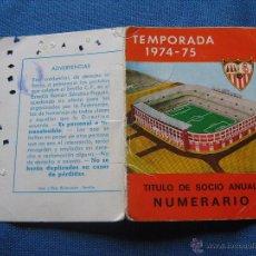 Coleccionismo deportivo: CARNET SOCIO NUMERARIO DE LA TEMPORADA 1974/1975 SEVILLA F.C.. Lote 51171907