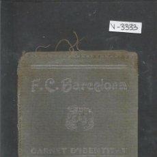 Coleccionismo deportivo: F.C. BARCELONA - CARNET D´IDENTITAT - AGOST 1932 - VER FOTOS - (V-3333). Lote 52352938