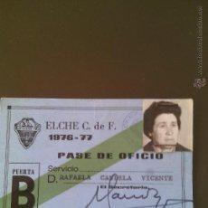 Coleccionismo deportivo: CARNET ELCHE CLUB DE FUTBOL-PASE DE OFICIO-TEMPORADA 76 77. Lote 53423353
