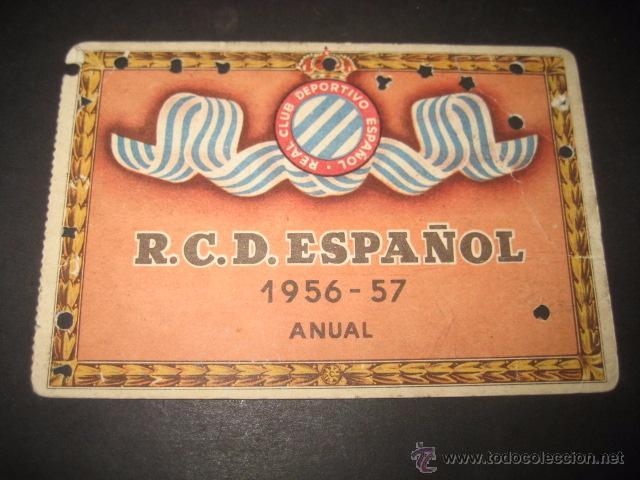 CARNET FUTBOL R. C. D. ESPAÑOL TEMPORADA 1956 - 57 ANUAL (Coleccionismo Deportivo - Documentos de Deportes - Carnet de Socios)