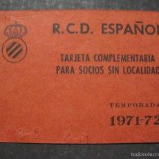 Coleccionismo deportivo: R.C.D ESPAÑOL -TARJETA COMPLEMENTARIA SOCIOS SIN LOCALIDAD - TEMPORADA 71-72 - (V-5634). Lote 56897968