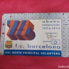 Coleccionismo deportivo: ABONO TEMPORADA 1974-1975. F. C. BARCELONA. GOL NORTE PRINCIPAL DELANTERO.. Lote 83576700