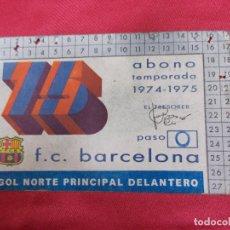 Coleccionismo deportivo: ABONO TEMPORADA 1974-1975. F. C. BARCELONA. GOL NORTE PRINCIPAL DELANTERO.. Lote 83576892