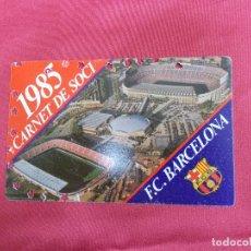 Coleccionismo deportivo: CARNET DE SOCIO - SOCI F.C. BARCELONA TEMPORADA 1985 ANUAL.. Lote 83577348