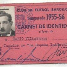 Coleccionismo deportivo: (F-171100)CARNET DE IDENTIDAD C.F.BARCELONA 1955-56 HERMANO DE VILLAVERDE C.F.BARCELONA . Lote 102129527