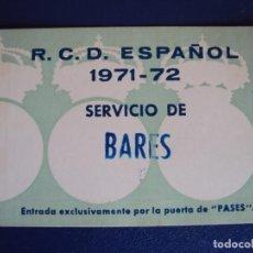 Coleccionismo deportivo: (F-171272)PASE SERVICIO BARES R.C.D.ESPAÑOL 1971-72. Lote 105979123