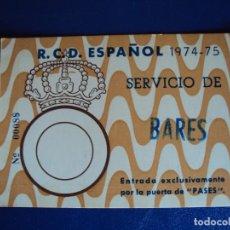 Coleccionismo deportivo: (F-171273)PASE SERVICIO BARES R.C.D.ESPAÑOL 1974-75. Lote 105979211