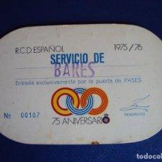 Coleccionismo deportivo: (F-171274)PASE SERVICIO BARES R.C.D.ESPAÑOL 1975/76 - 75 ANIVERSARIO. Lote 105979303