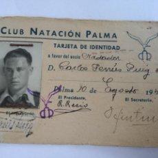 Coleccionismo deportivo: ANTIGUO CARNET NADADOR SOCIO CLUB NATACION PALMA TARJETA IDENTIDAD AÑO 1940. Lote 113019555