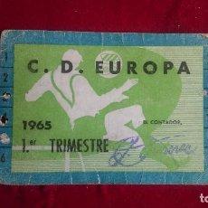 Coleccionismo deportivo: ST-47.- CARNET DE SOCIO.-- C.D. EUROPA.- 1 ER. TRIMESTRE .- 1965, SEÑALES DE BASTANTE USO . Lote 115121287