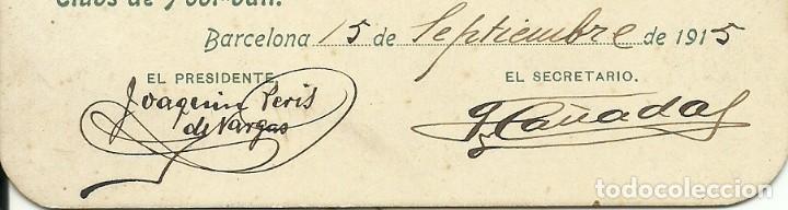 Coleccionismo deportivo: (F-180440)CARNET F.C.F. DE JOAQUIM PERIS DE VARGAS , PRESIDENTE DEL F.C.BARCELONA ,1914-1915 - Foto 7 - 117629923