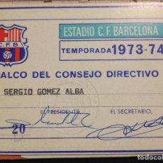 Coleccionismo deportivo: CARNET PALCO DEL CONSEJO DIRECTIVO 1973-74 FUTBOL CLUB F.C BARCELONA FC BARÇA CF JOYA. Lote 139688966