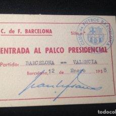 Coleccionismo deportivo: CARNET ENTRADA AL PALCO PRESIDENCIAL 1958 VALENCIA FUTBOL CLUB F.C BARCELONA FC BARÇA CF JOYA. Lote 139691130