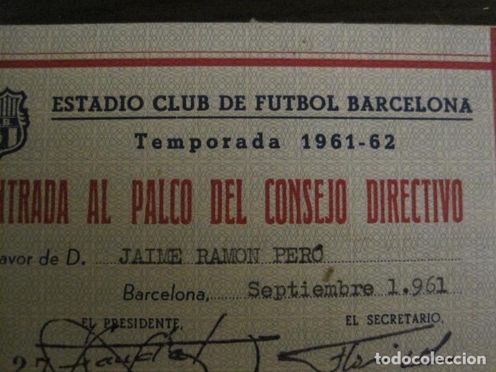 Coleccionismo deportivo: ENTRADA AL PALCO CONSEJO DIRECTIVO -CLUB DE FUTBOL BARCELONA -AÑO 1961-62-VER FOTOS - (54.735) - Foto 3 - 142436842