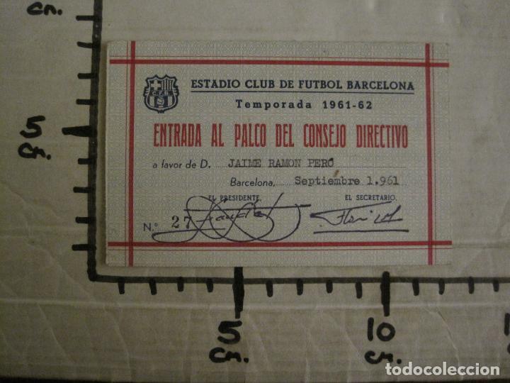 Coleccionismo deportivo: ENTRADA AL PALCO CONSEJO DIRECTIVO -CLUB DE FUTBOL BARCELONA -AÑO 1961-62-VER FOTOS - (54.735) - Foto 5 - 142436842