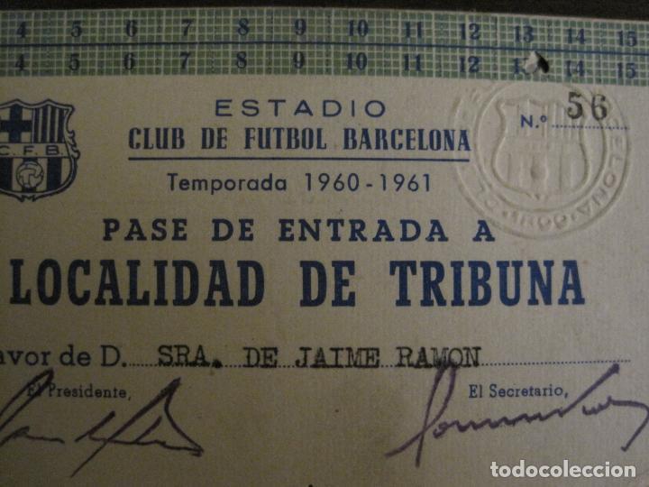 Coleccionismo deportivo: PASE ENTRADA TRIBUNA -CLUB DE FUTBOL BARCELONA -AÑO 1960-61-VER FOTOS - (54.737) - Foto 3 - 142437158