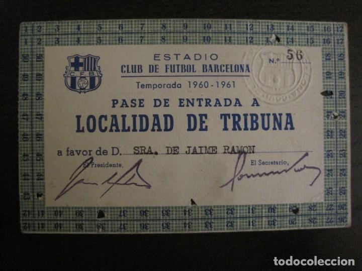 Coleccionismo deportivo: PASE ENTRADA TRIBUNA -CLUB DE FUTBOL BARCELONA -AÑO 1960-61-VER FOTOS - (54.737) - Foto 2 - 142437158
