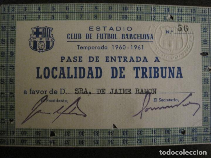 PASE ENTRADA TRIBUNA -CLUB DE FUTBOL BARCELONA -AÑO 1960-61-VER FOTOS - (54.737) (Coleccionismo Deportivo - Documentos de Deportes - Carnet de Socios)