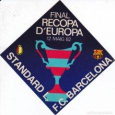 Coleccionismo deportivo: ADHESIVO DE LA FINAL RECOPA D'EUROPA 1982- FUTBOL CLUB BARCELONA -PEGATINA 9 X 9 (BARÇA). Lote 144400342