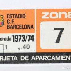 Coleccionismo deportivo: TARJETA DE APARCAMIENTO DE SOCIO - ESTADIO F.C. BARCELONA - TEMPORADA 1973 - 1974. Lote 147320846