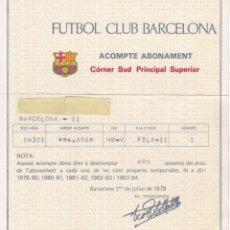 Coleccionismo deportivo: ACOMPTE DE ABONAMENT DEL FUTBOL CLUB BARCELONA - JULIOL DE 1978 (BARÇA). Lote 148033798