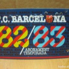 Coleccionismo deportivo: F.C. BARCELONA . ABONAMENT 1982-83 . GOL SUD PRINCIPAL DAVANTER. Lote 287349708