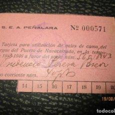 Coleccionismo deportivo: VALE ENTRADA PEÑALARA 1946 ACCESO A CAMA REALALBERGE PUERTO NAVACERRADA ALPINISMO ESQUI. Lote 159767778