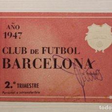 Coleccionismo deportivo: FUTBOL CLUB BARCELONA, CARNET 1947. Lote 171792815