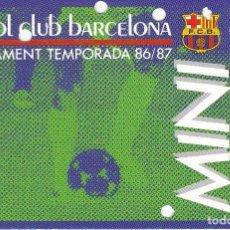 Coleccionismo deportivo: CARNET ABONO DEL MINI ESTADI - FUTBOL CLUB BARCELONA DEL AÑO 1986-87 TRIBUNA ALTA (FOOTBALL) BARÇA. Lote 183666685