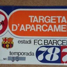 Coleccionismo deportivo: TARJETA DE APARCAMIENTO SOCIO - ESTADIO FC. BARCELONA - TEMPORADA 1978/79 -. Lote 186170507